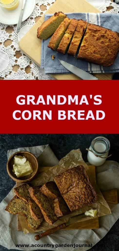 GRANDMA'S CORN BREAD, A COUNTRY GARDEN JOURNAL