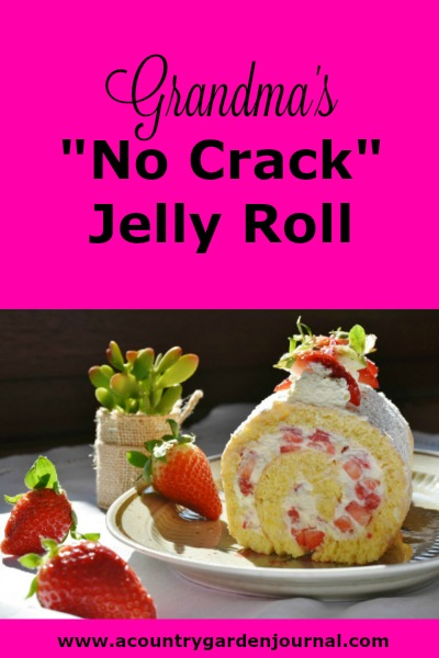 "GRANDMA'S ""NO CRACK"" JELLY ROLL, A COUNTRY GARDEN JOURNAL"