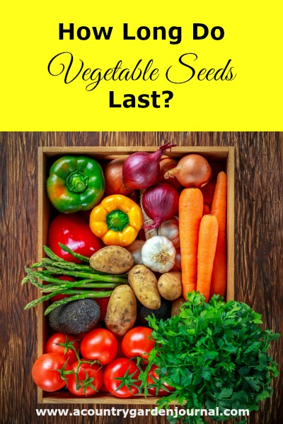 HOW LONG DO VEGETABLE SEEDS LAST?, A COUNTRY GARDEN JOURNAL